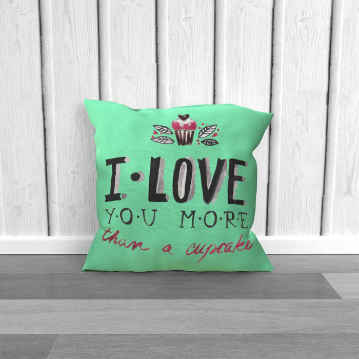 Cushion - I Love You More Thank Cupcakes - Green Zest - printonitshop