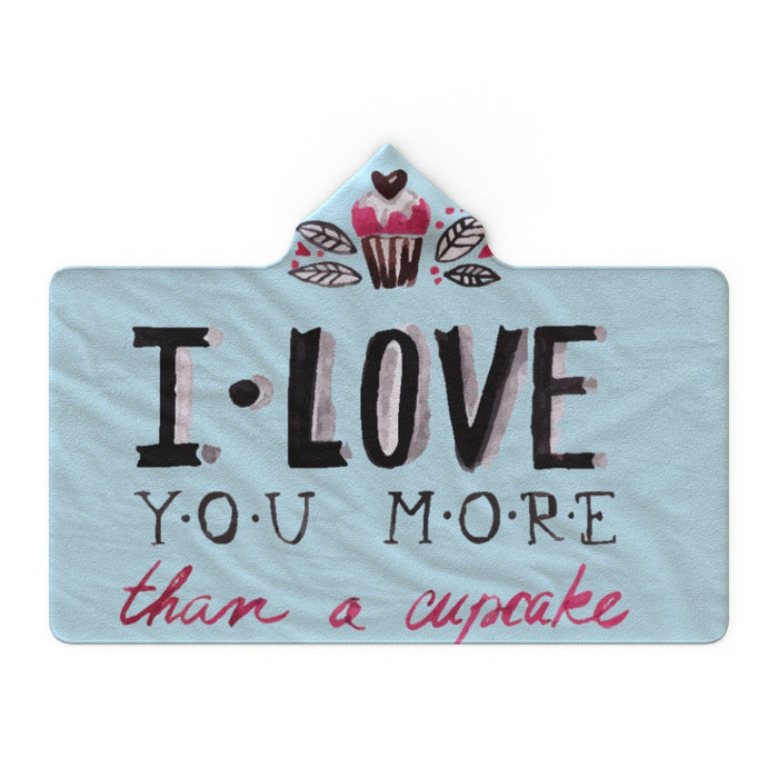 Hooded Blanket - I Love You More Than Cupcakes - Pale Blue - printonitshop