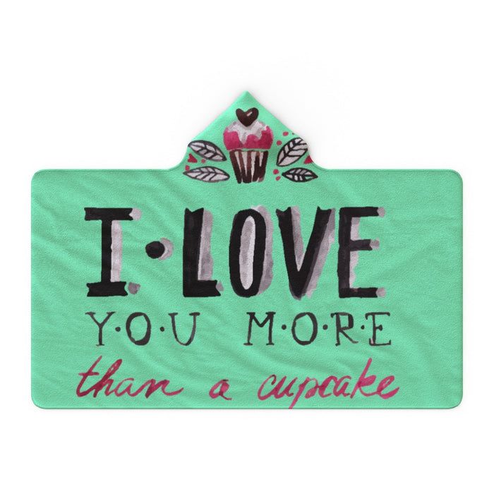 Hooded Blanket - I Love You More Than Cupcakes - Green Zest - printonitshop