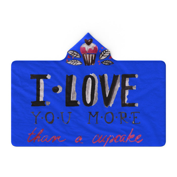 Hooded Blanket - I Love You More Than Cupcakes - Blue - printonitshop
