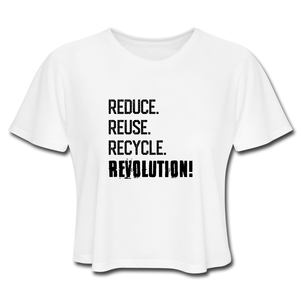 Reduce, Reuse, Recycle, REVOLUTION! Women's Cropped T-Shirt - white