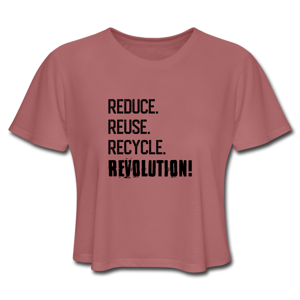 Reduce, Reuse, Recycle, REVOLUTION! Women's Cropped T-Shirt - mauve
