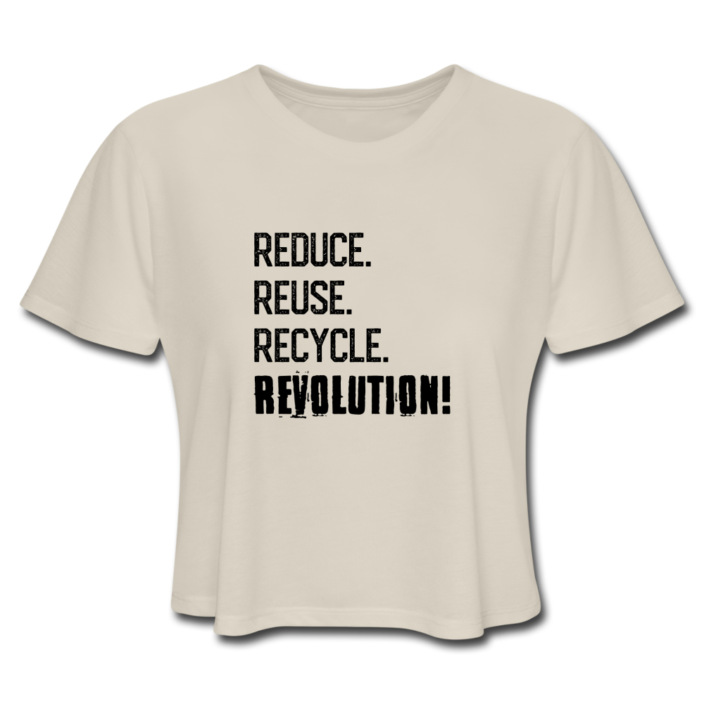 Reduce, Reuse, Recycle, REVOLUTION! Women's Cropped T-Shirt - dust