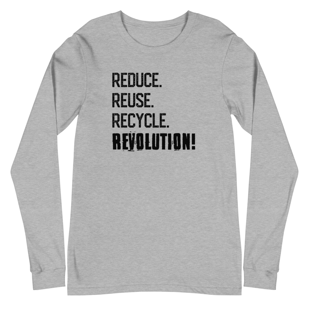 Reduce, Reuse, Recycle, REVOLUTION! Men's Long Sleeve Tee