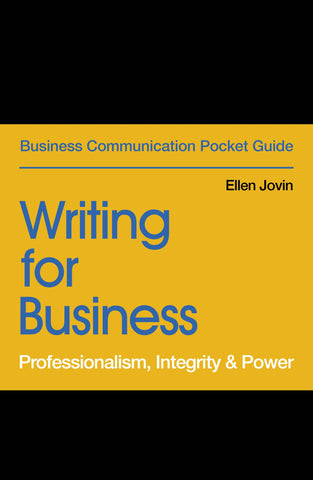 Writing for Business: Professionalism, Integrity & Power