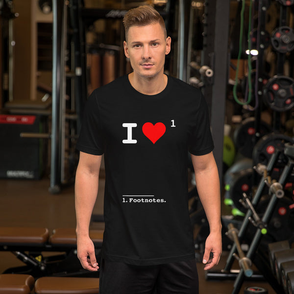 I Love Footnotes T-Shirt — Unisex