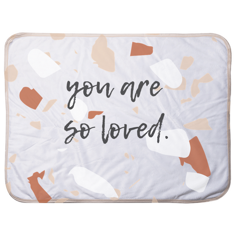 You Are So Loved Infant Sherpa Blanket