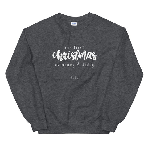Our First Christmas As Mommy & Daddy Unisex Sweatshirt