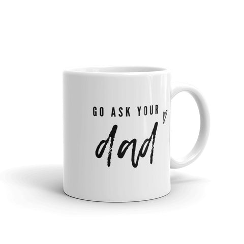 Ask Your Dad Mug