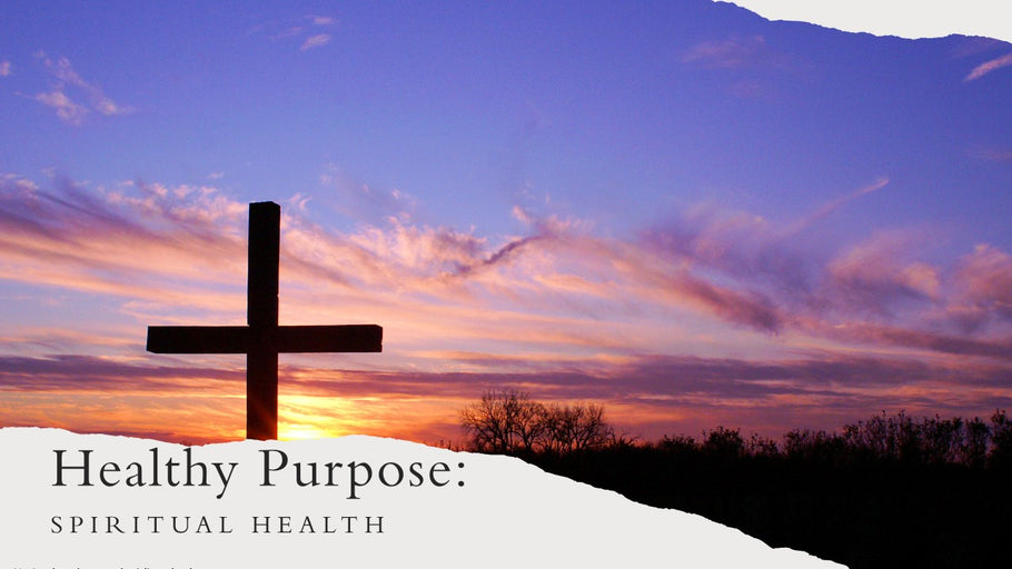 Healthy Purpose - Spiritual Health