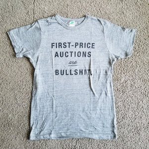 「First-Price Auctions are Bullshit.」  グレーTシャツ【黒プリント】