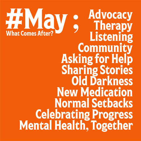 May Project Semicolon Mental Health What Comes Next Actions