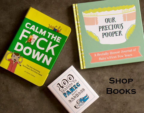 Calm The F*ck Down, Our Precious Pooper, 100 Reasons To Panic About Dadhood Books