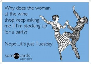 Wine Party Tuesday