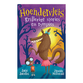 Hoendervleis: Grillerige stories en rympies