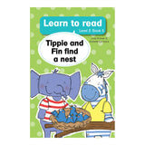 Tippie: learn to read (Level 2) 5:Tippie and Fin find nest