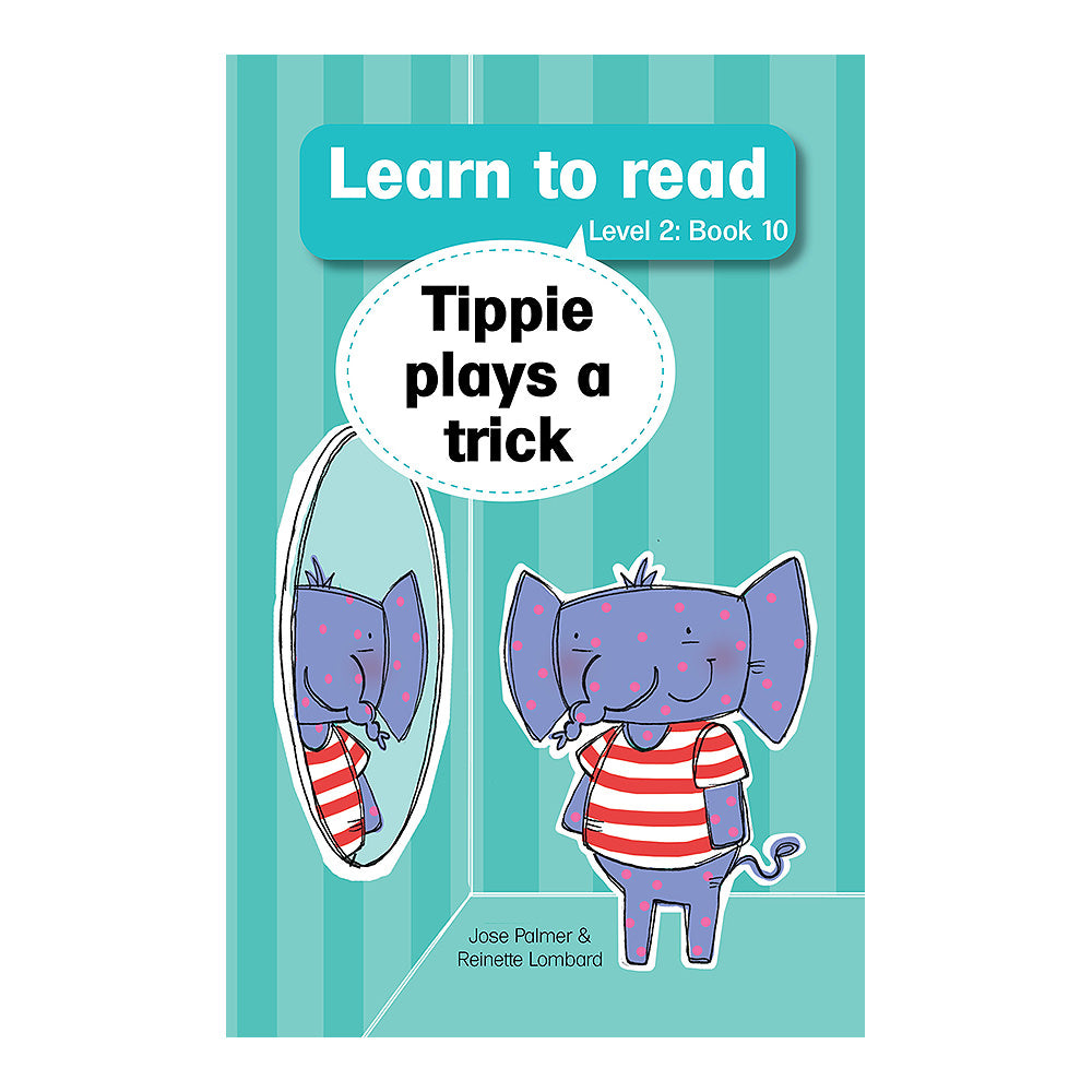 Tippie: learn to read (Level 2)10: Tippie plays a trick