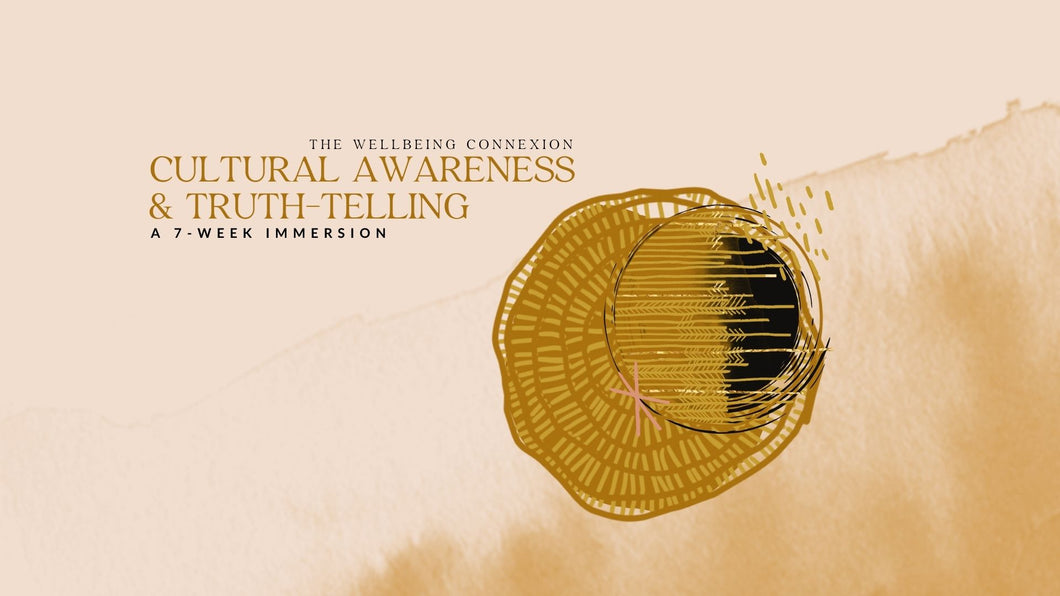 Cultural Awareness & Truth-Telling: A 7-week Immersion