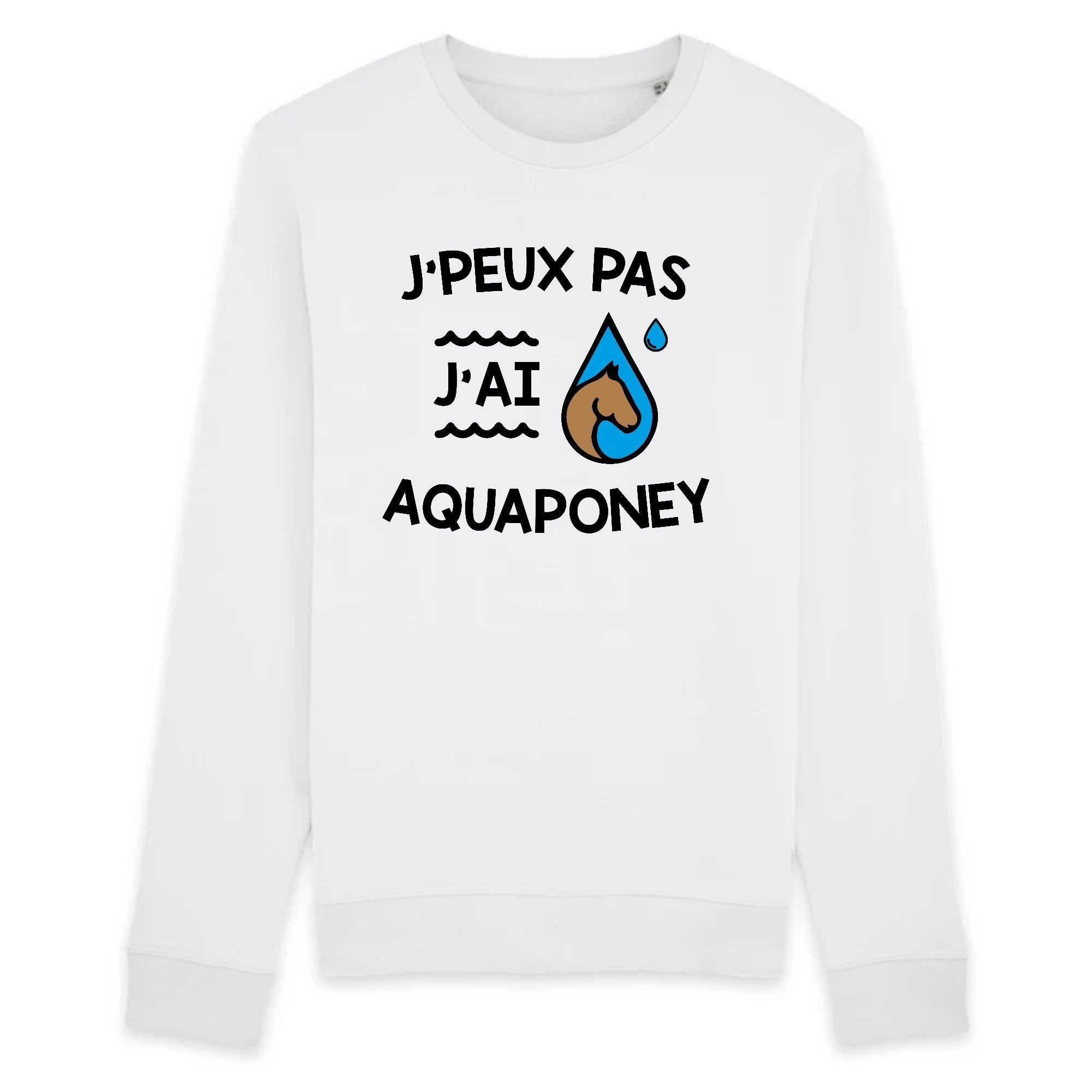 Sweat Adulte J'peux pas j'ai aquaponey