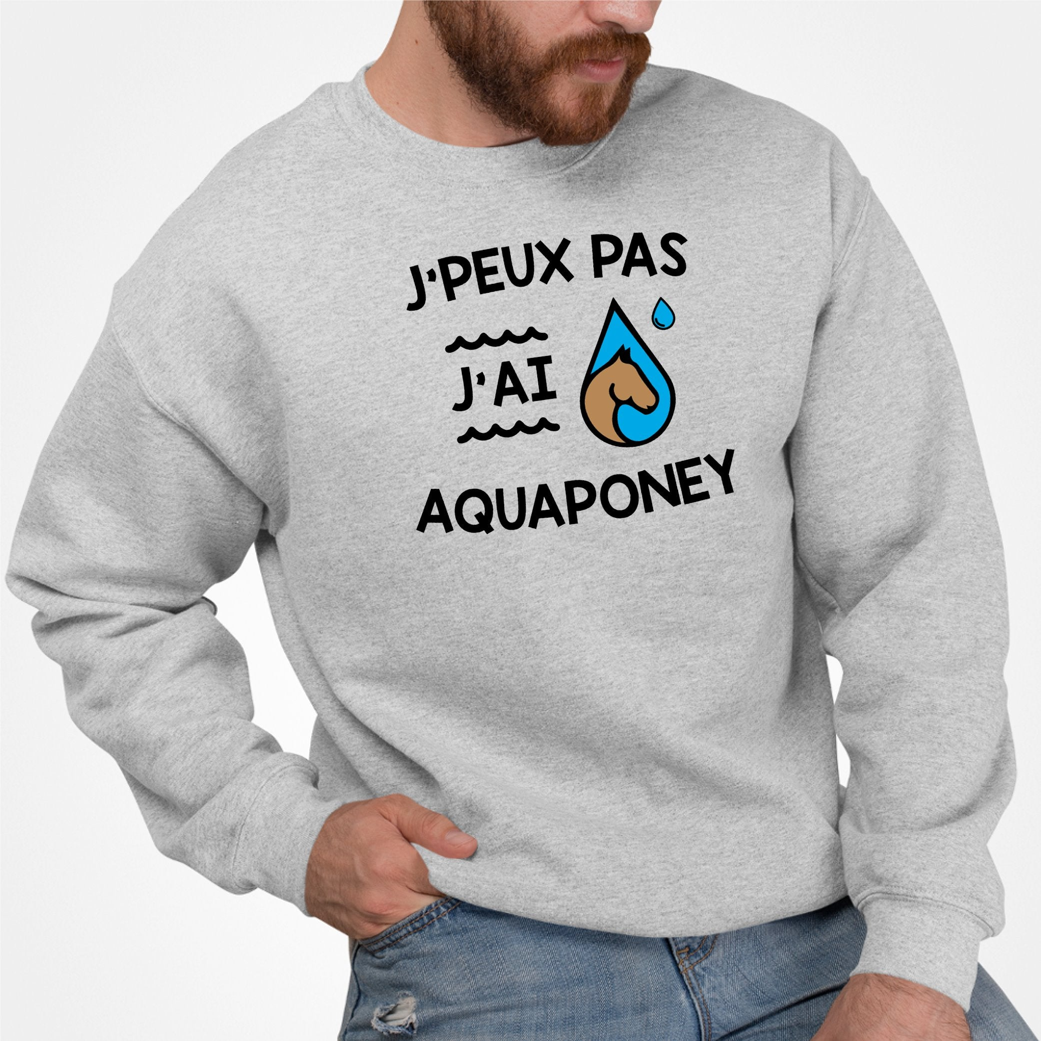 Sweat Adulte J'peux pas j'ai aquaponey Gris