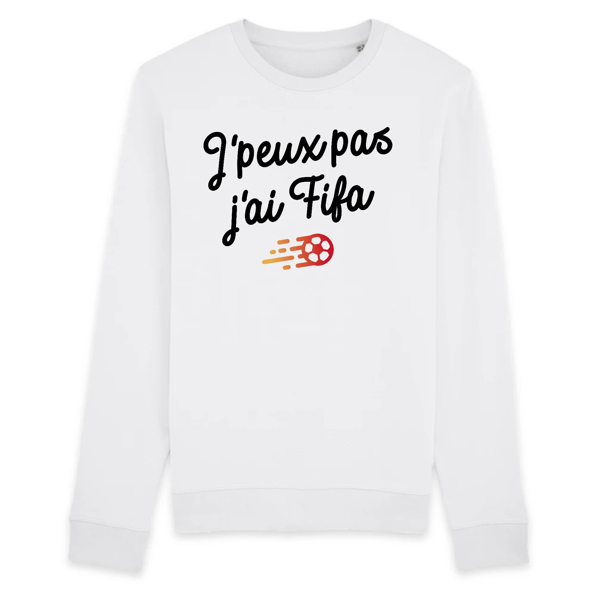 Sweat Adulte J'peux pas j'ai Fifa