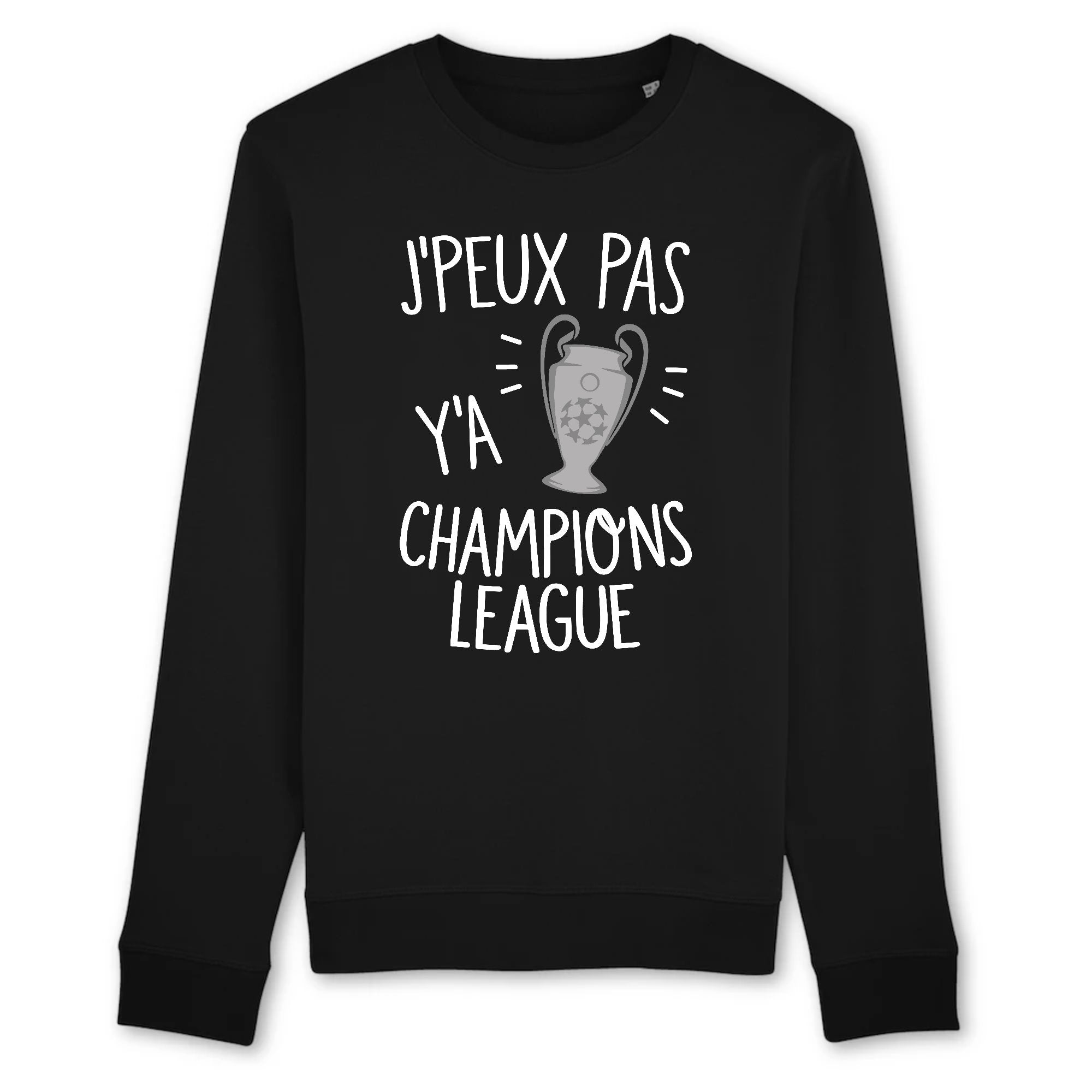 Sweat Adulte J'peux pas y'a champions league