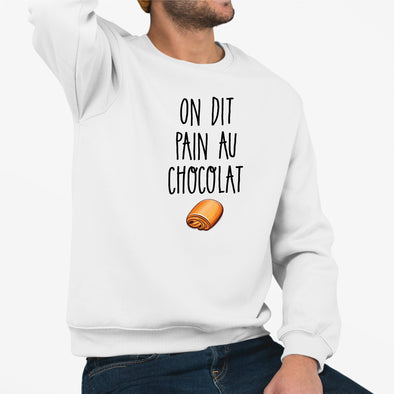 Sweat Adulte On dit pain au chocolat Blanc