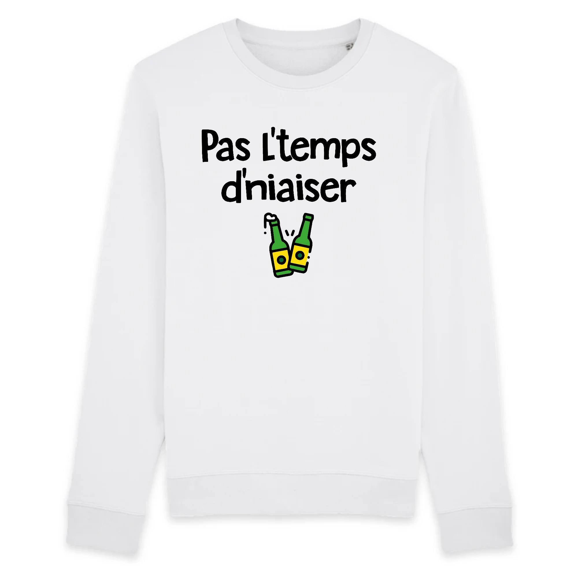 Sweat Adulte Pas l'temps d'niaiser