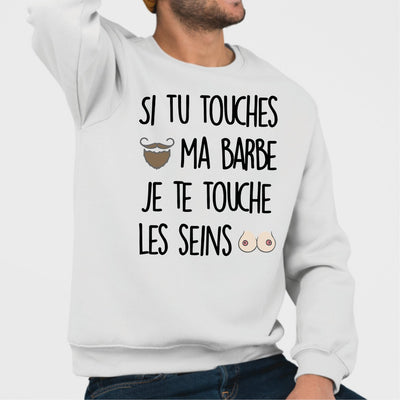 Sweat Adulte Si tu touches ma barbe