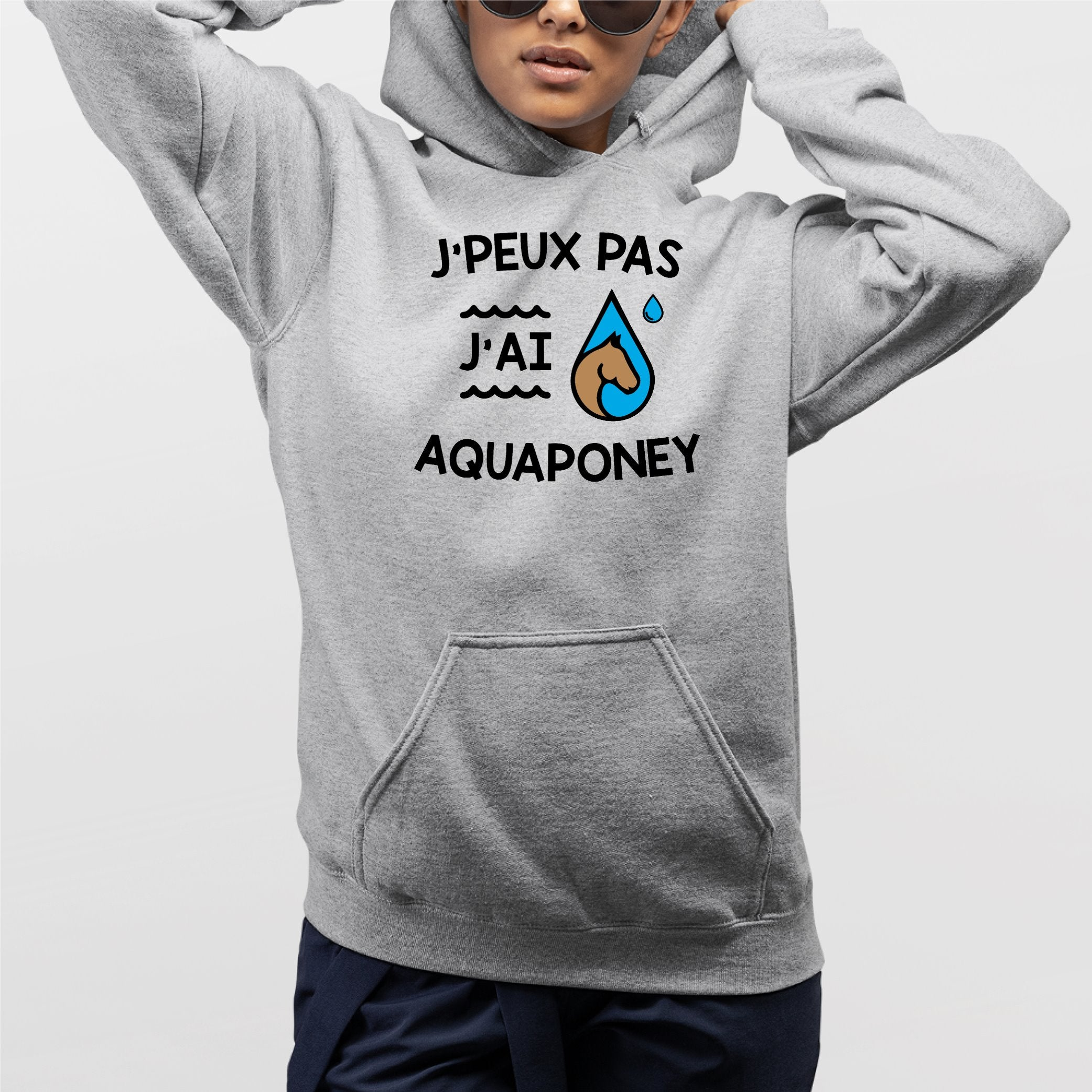 Sweat Capuche Adulte J'peux pas j'ai aquaponey Gris