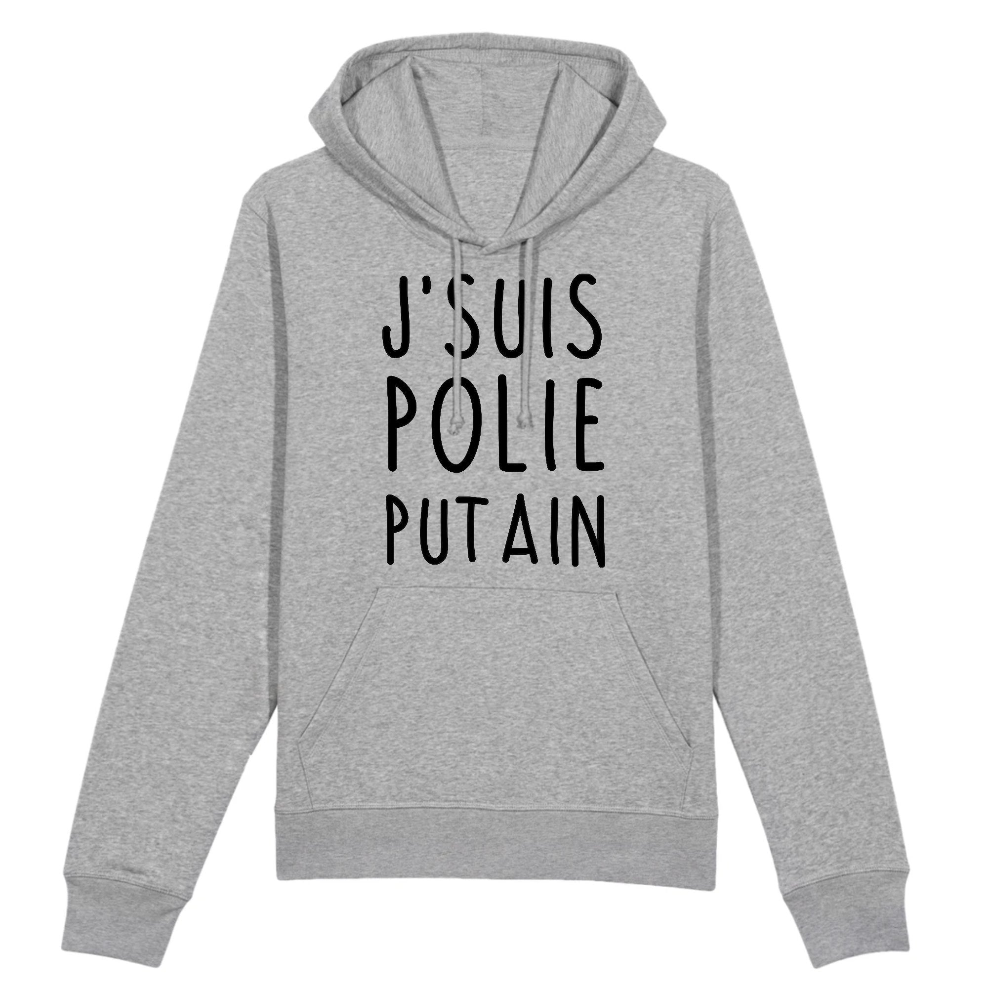 Sweat Capuche Adulte J'suis polie putain