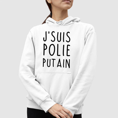 Sweat Capuche Adulte J'suis polie putain Blanc
