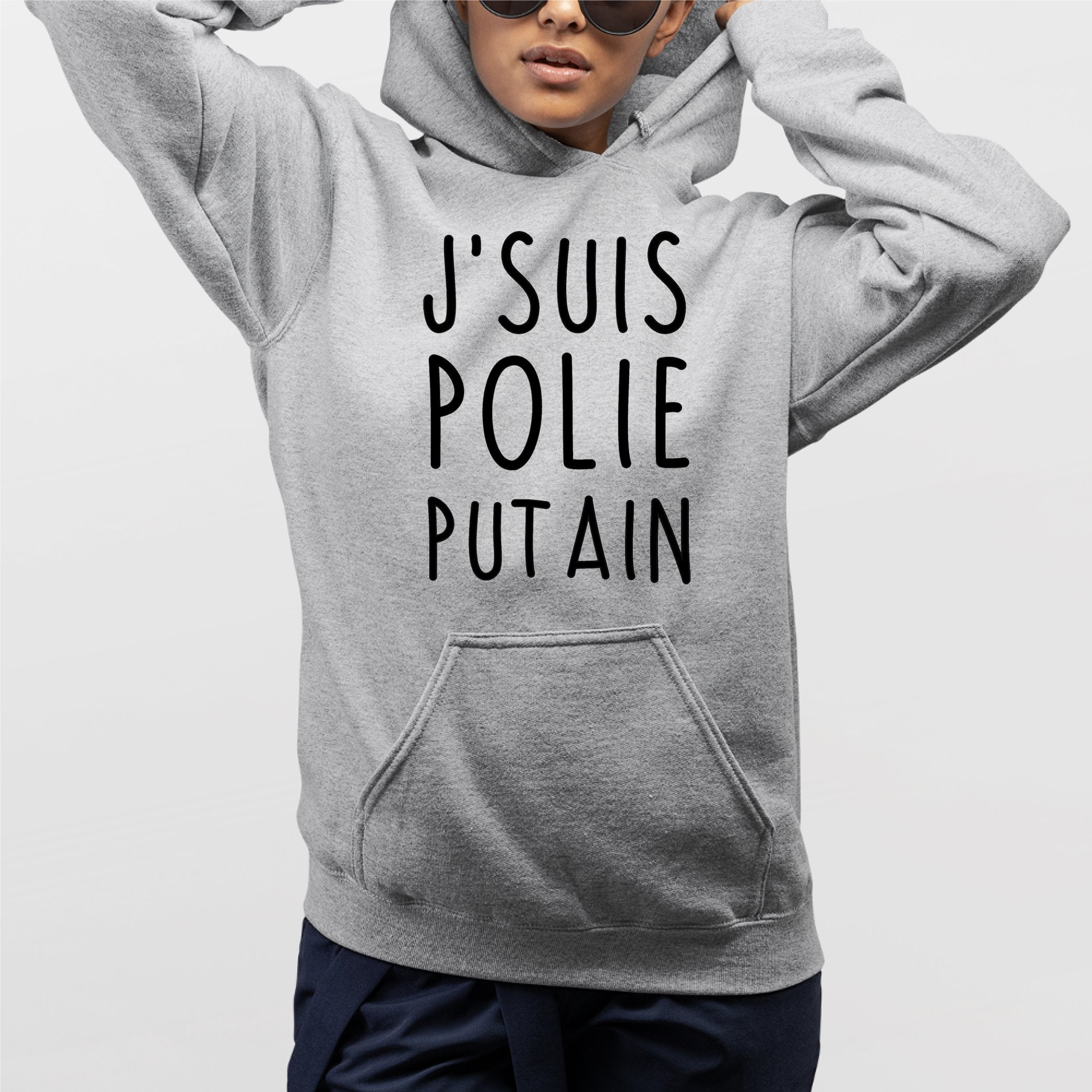 Sweat Capuche Adulte J'suis polie putain Gris