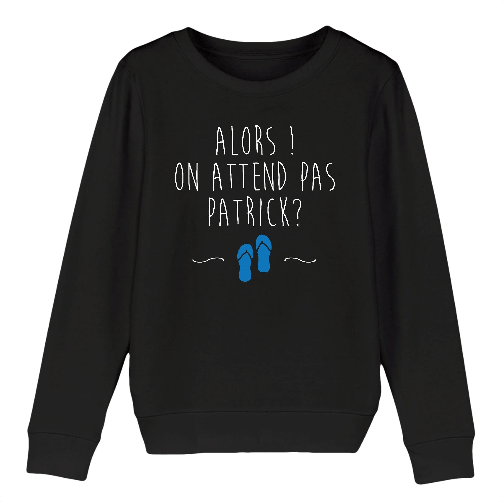 Sweat Enfant On attend pas Patrick