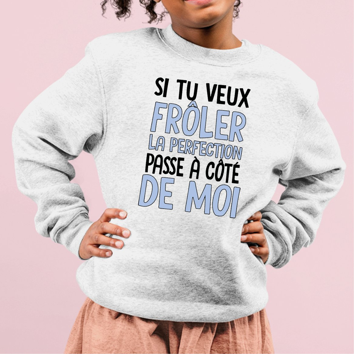 Sweat Enfant Si tu veux frôler la perfection Blanc