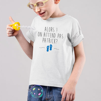 T-Shirt Enfant On attend pas Patrick