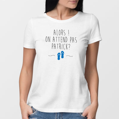 T-Shirt Femme On attend pas Patrick