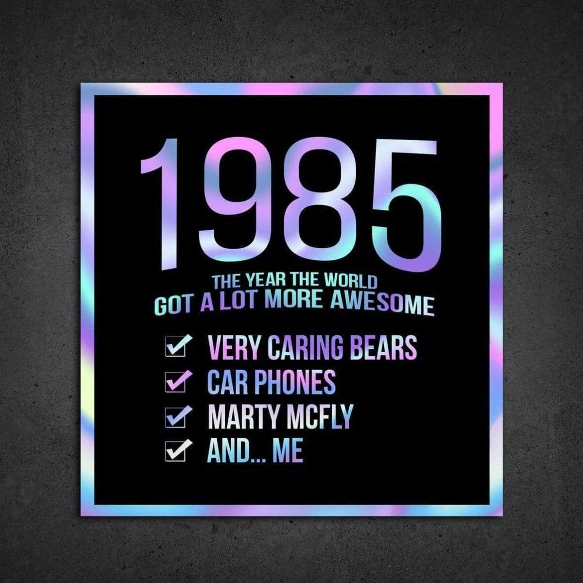 1985! Hologram Birth Year Sticker - Dan Pearce Sticker Shop