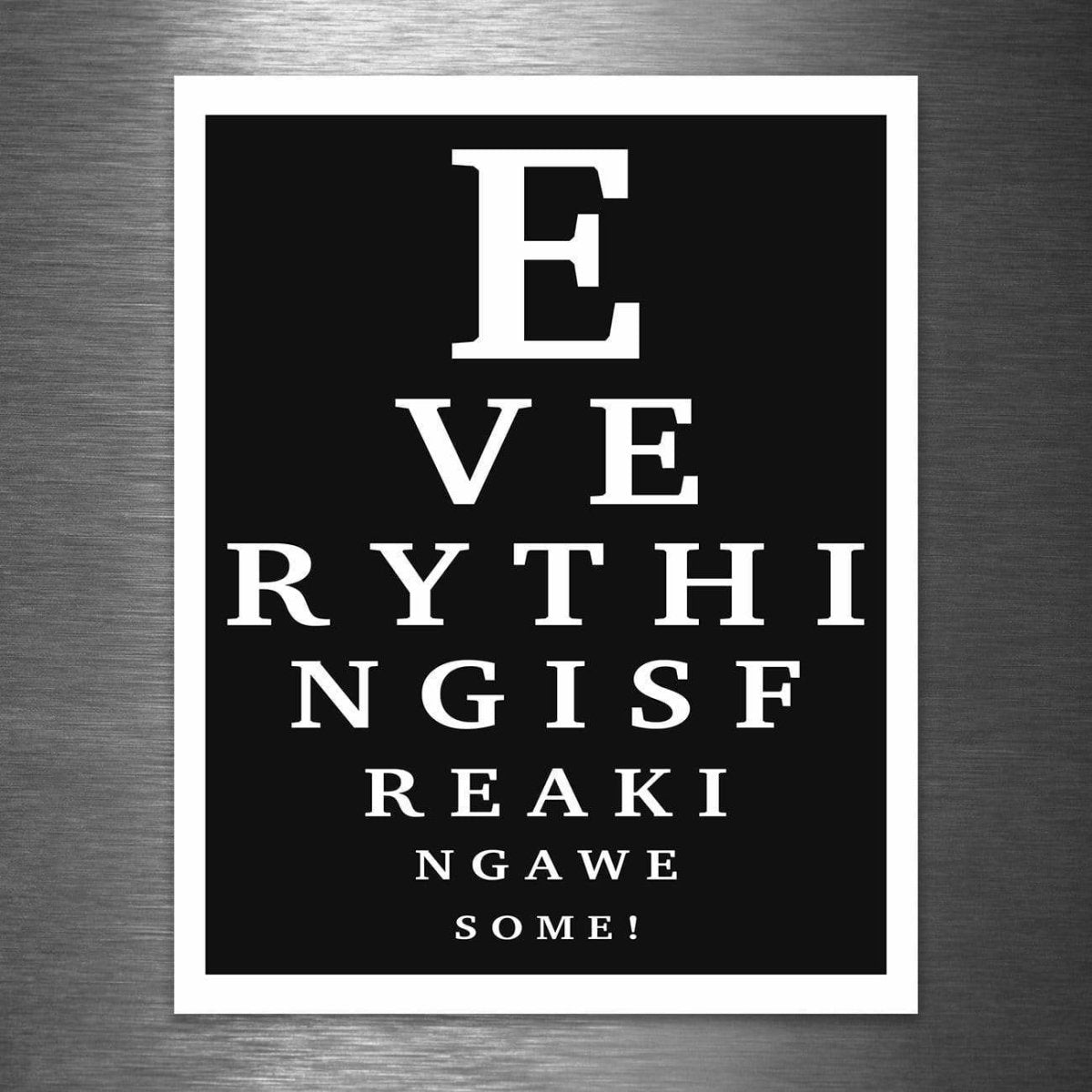 Eye Chart EVERYTHING IS FREAKING AWESOME - Vinyl Sticker - Dan Pearce Sticker Shop