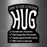 How to Give a Proper Hug - Vinyl Sticker - Dan Pearce Sticker Shop
