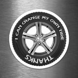I Can Change My Own Tire, Thanks - Vinyl Sticker - Dan Pearce Sticker Shop