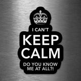 I Can't Keep Calm - Do You Know Me At All!? - Vinyl Sticker - Dan Pearce Sticker Shop