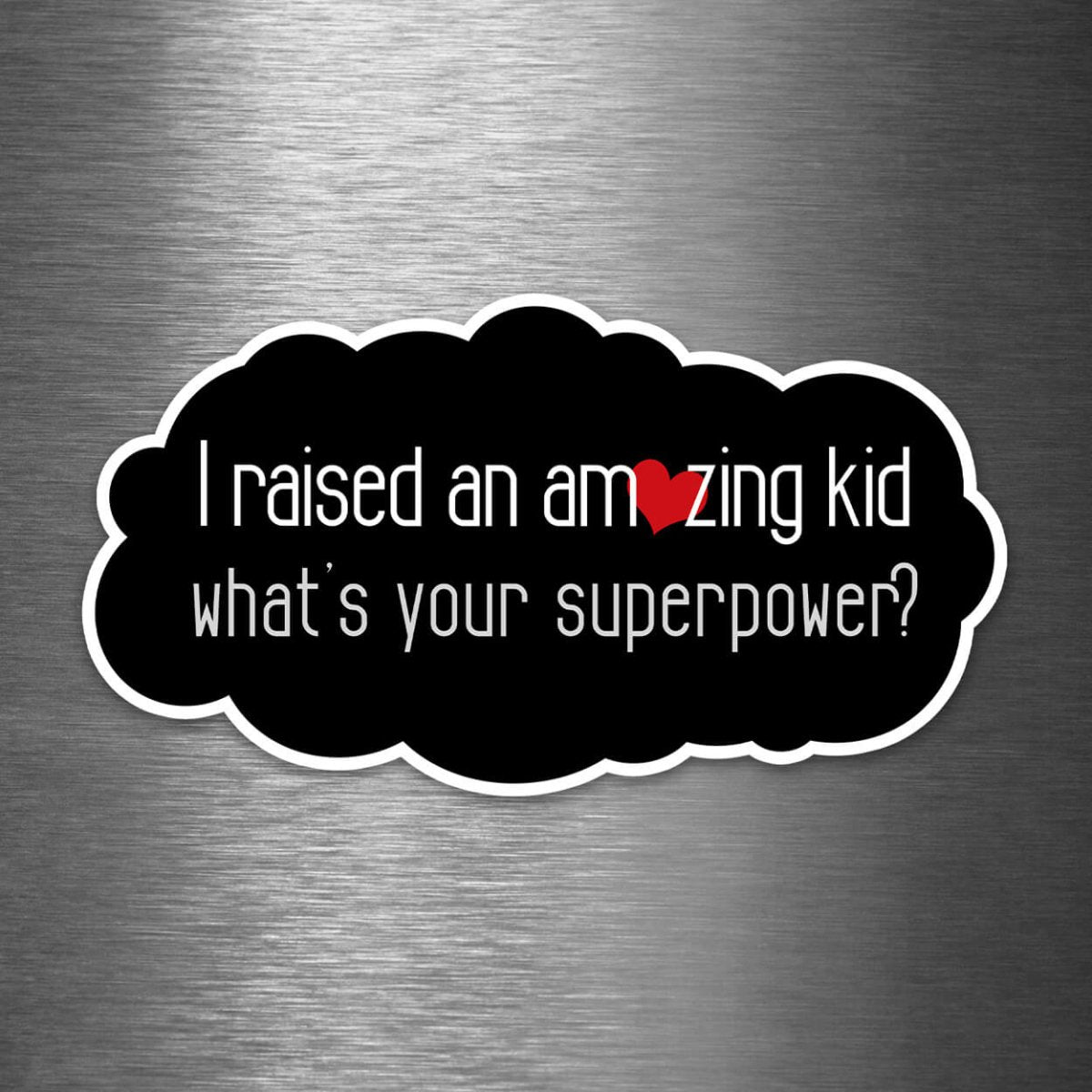 I Raised an Amazing Kid - What's Your Superpower? - Vinyl Sticker - Dan Pearce Sticker Shop