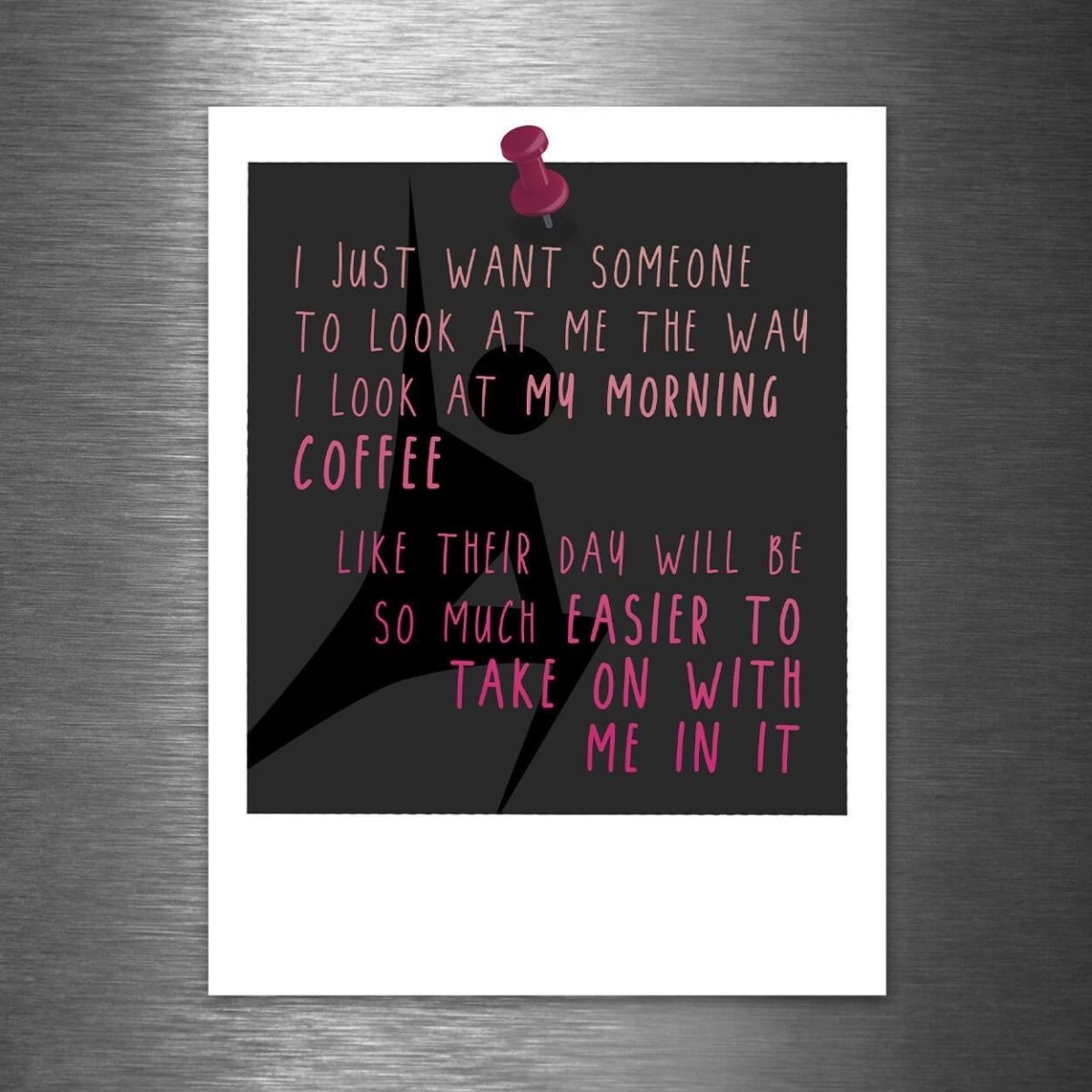 I Want Someone to Look at Me the Way They Look at Their Coffee - Like Their Day Will Be So Much Better With Me In It - Vinyl Sticker - Dan Pearce Sticker Shop