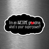 I'm an Awesome Grandma - What's Your Superpower? - Vinyl Sticker - Dan Pearce Sticker Shop