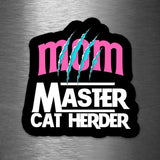 Mom - Master Cat Herder - Vinyl Sticker - Dan Pearce Sticker Shop
