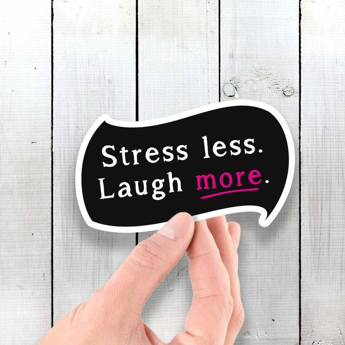 Stress Less, Laugh More - Vinyl Sticker - Dan Pearce Sticker Shop