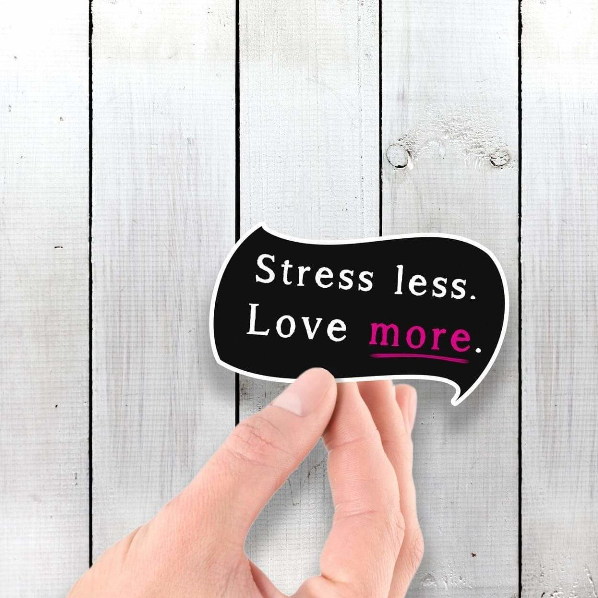 Stress Less - Love More - Vinyl Sticker - Dan Pearce Sticker Shop