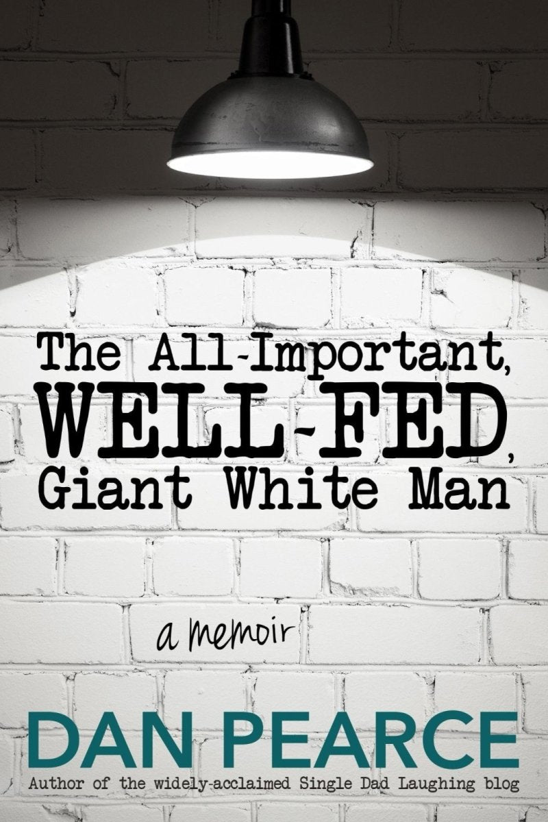 The All-Important Well-Fed Giant White Man: A Memoir (Paperback) - Dan Pearce Sticker Shop