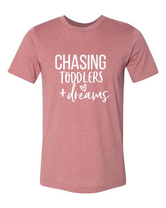 Chasing Toddlers and Dreams Graphic Tee